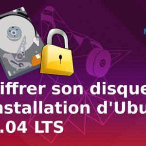 LUKS : comment chiffrer un disque sur Ubuntu 20.04 LTS