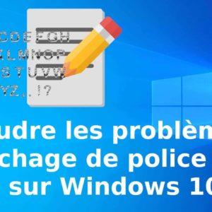 Résoudre les problèmes d'affichage des textes sur les icônes et menu de Windows 10