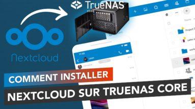TrueNAS Core 12 : Installation et configuration de Nextcloud