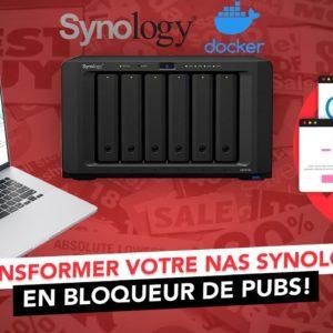 Bloquer les publicités sur votre réseau grâce à votre NAS Synology ! (Pi-Hole sous Docker)