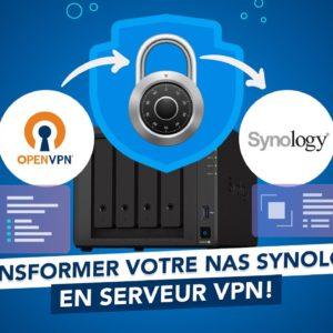 Transformer votre NAS Synology en Serveur VPN avec OpenVPN !