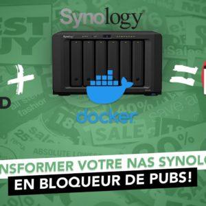Bloquer les publicités sur l'ensemble de votre réseau avec Synology, Docker et AdGuard !