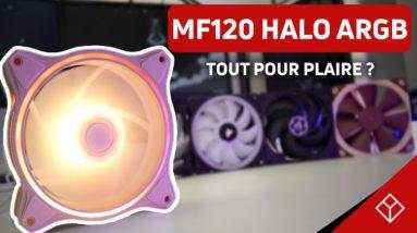 Enfin des bons ventilateurs RGB pas trop cher ? Test des MF120 HALO ARGB !