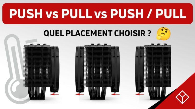 Ventilateurs en PUSH / PULL vs PUSH vs PULL : quel impact sur les températures ?