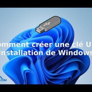 Comment créer une clé USB d'installation Windows 11