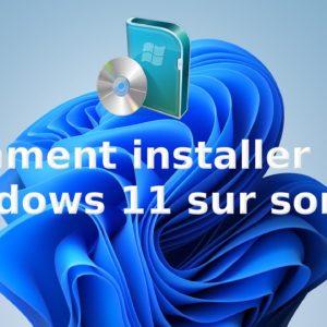Comment Installer Windows 11 avec une clé USB (gratuitement)