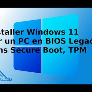 Comment installer Windows 11 sans TPM, Secure Boot