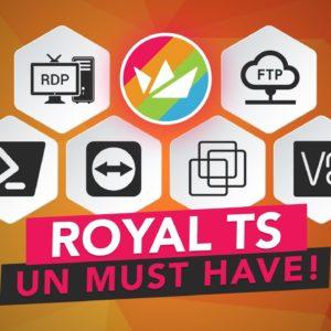 RoyalTS : Le meilleur gestionnaire de connexions ? (RDP, SSH, TeamViewer, VMWare, Hyper-V, FTP...)