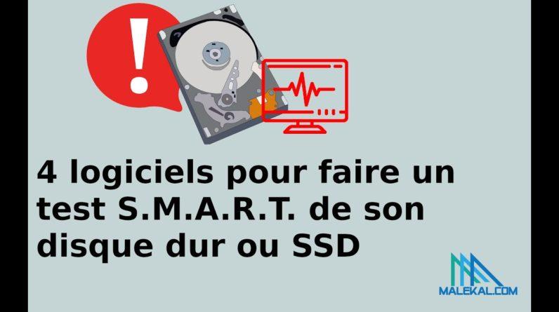 4 logiciels pour faire un test S.M.A.R.T. disque dur SSD et vérifier la sante de son disque/SSD