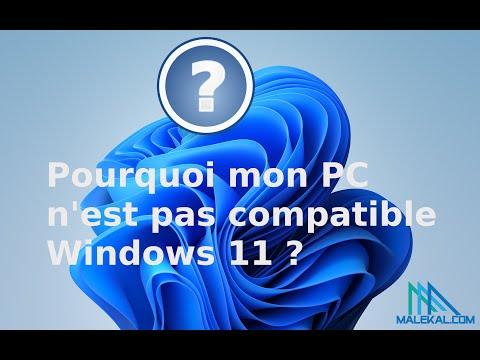 Pourquoi votre processeur/PC n'est pas compatible Windows 11