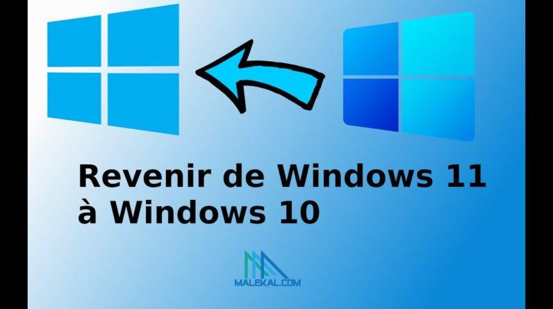 Comment revenir de Windows 11 a Windows 10 et restaurer la version précédente de Windows